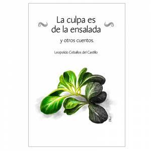libros - La culpa es de la ensalada de Leopoldo Ceballos del Castillo